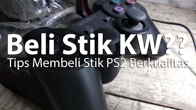 Jangan beli stik PS2 / PS3 KW, mending yang ORI aja