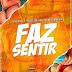 BAIXAR MP3 || Dj Nelasta Feat. Paulelson & Kelson Most Wanted - Faz Sentir || 2019