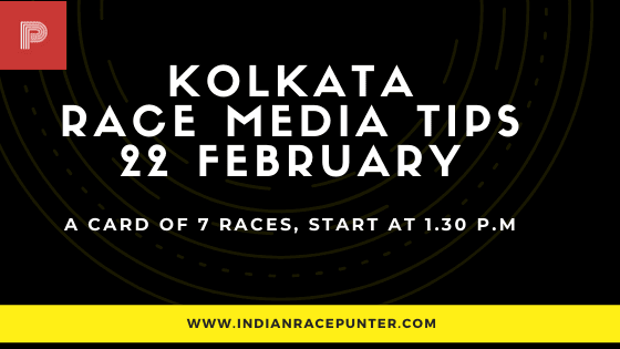 Kolkata Race Media Tips 22 February, India Race Tips by indianracepunter, IndiaRace Media Tips,