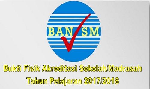 Bukti Fisik Akreditasi Sekolah/Madrasah Tahun Pelajaran 2017/2018