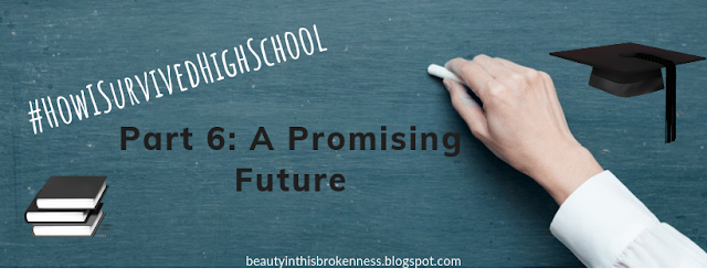 #HowISurvivedHighSchool Part 6: A Promising Future