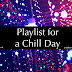 Playlist for a Chill Day