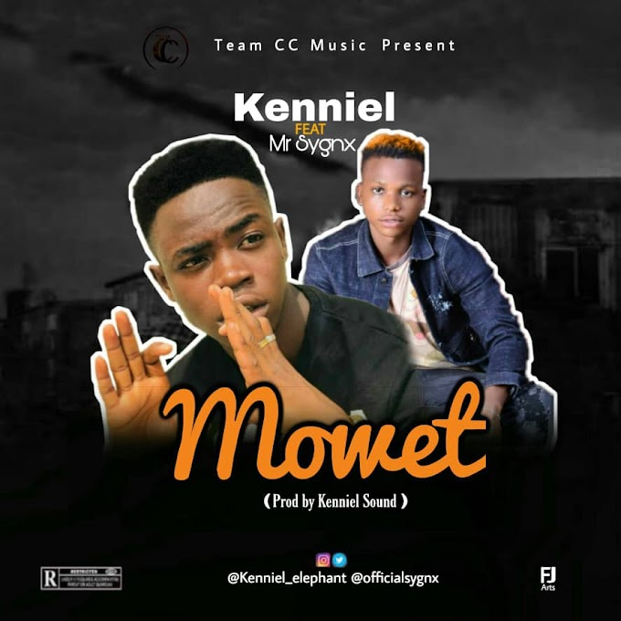 New Joint : Kenniel Feat. Mr Sygnx - Mowet