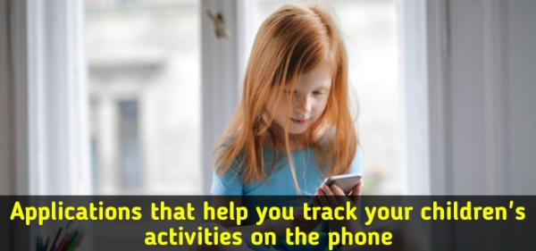 Applications_that_help_you_track_your_children's_activities_on_the_phone