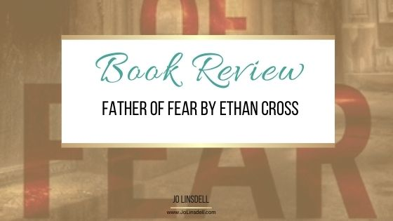 Book Review: Father of Fear by Ethan Cross