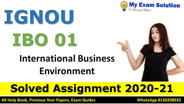 IBO 01 International Business Environment Solved Assignment 2020-21