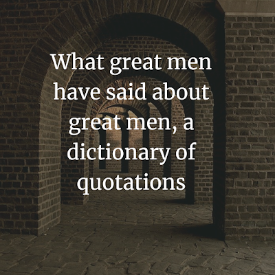 What great men have said about great men