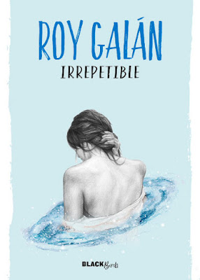 LIBRO - Irrepetible : Roy Galán (BlackBirds - 17 Noviembre 2016) Edición papel & digital ebook kindle Comprar en Amazon España