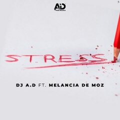 DJ AD feat. Melancia de Moz - Stress (2021) [Download]