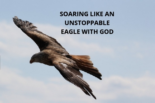 Soaring Like An Unstoppable Eagle With God