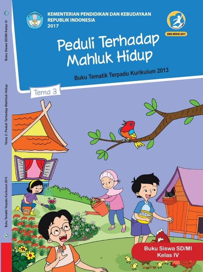 Buku Siswa Tematik SD Kelas IV Tema 3 Peduli Terhadap Makhluk Hidup