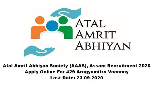 Atal Amrit Abhiyan Society (AAAS), Assam Recruitment 2020 : Apply Online For 429 Arogyamitra Vacancy: Last Date: 23-09-2020