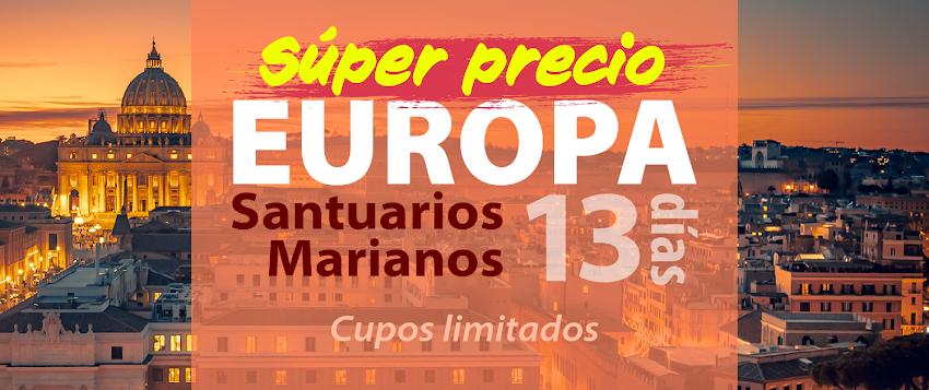 Gran Peregrinación por los Santuarios Marianos de Europa a un super precio - 13 días - 2020.