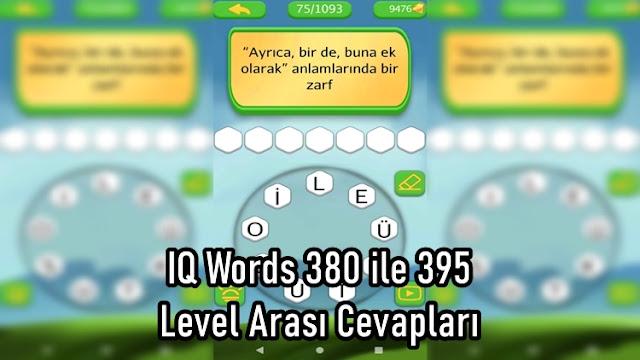 IQ Words 380 ile 395 Level Arasi Cevaplari