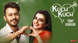 Kuch Kuch Lyrics | Tony kakkar | Neha Kakkar