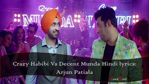 Crazy-Habibi-Vs-Decent-Munda-Hindi-lyrics-Arjun-Patiala