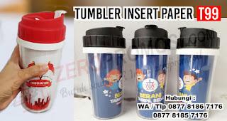Tumbler Insert Paper T99 merupakan salah satu Model tumbler insert paper