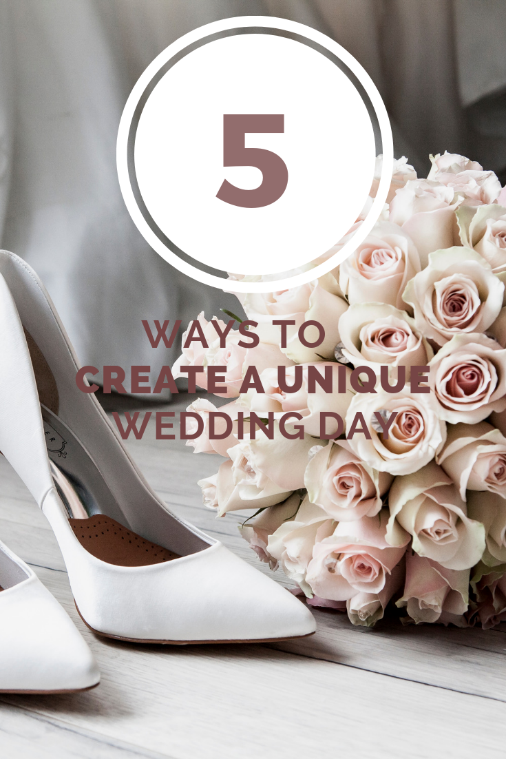 5 Ways to Create a Unique Wedding Day