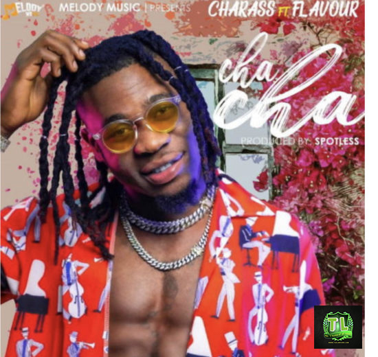 Charass & Flavour Cha Cha Prod By Spotless mp3 download teelamford
