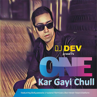 Download-DJ-DEV-Kar-Gayi-Chull-Remix-2016