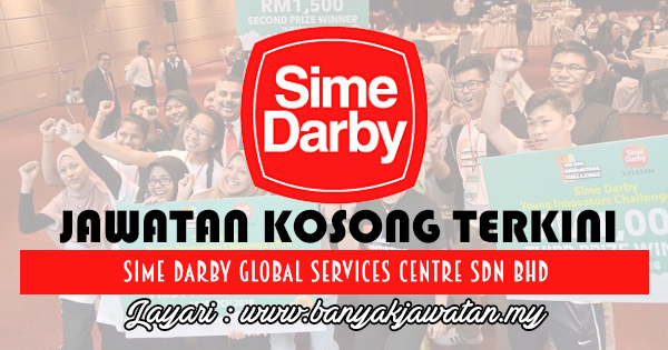 Jawatan Kosong 2017 di Sime Darby Global Services Centre Sdn Bhd www.banyakjawatan.my