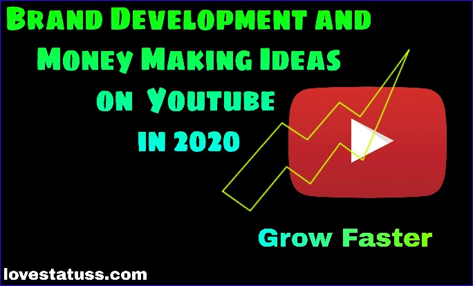 Brand_Development_and_Make_money_on_youtube_in_2020