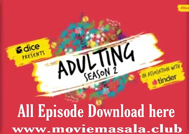 Adulting Web Series Season 2 Review Hindi cast all Episode Download