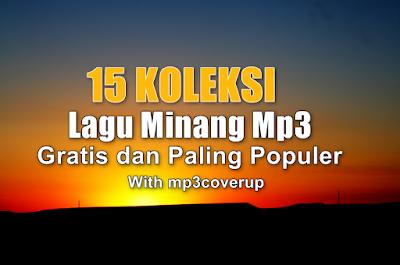Download Mp3 Kumpulan Lagu Minang Paling Populer Dan Gratis