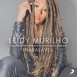 Baixar Música Gospel Inabalável - Leidy Murilho Mp3