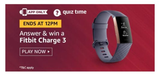(All Answers)AmazonFitbit Quiz – Answer and WinFitbit Charge 3