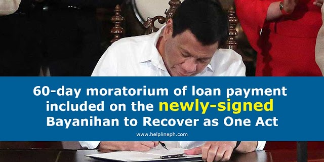 60-day moratorium of loan payment included on the newly-signed Bayanihan to Recover as One Act