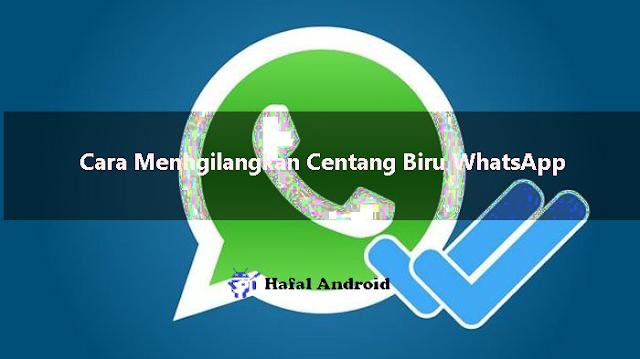 √ 6+ Cara Menghilangkan Centang Biru WhatsApp Mudah!