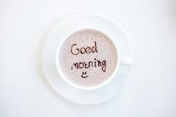 Kata 'Ucapan Selamat Pagi' Untuk Kejayaan & Penuh Semangat