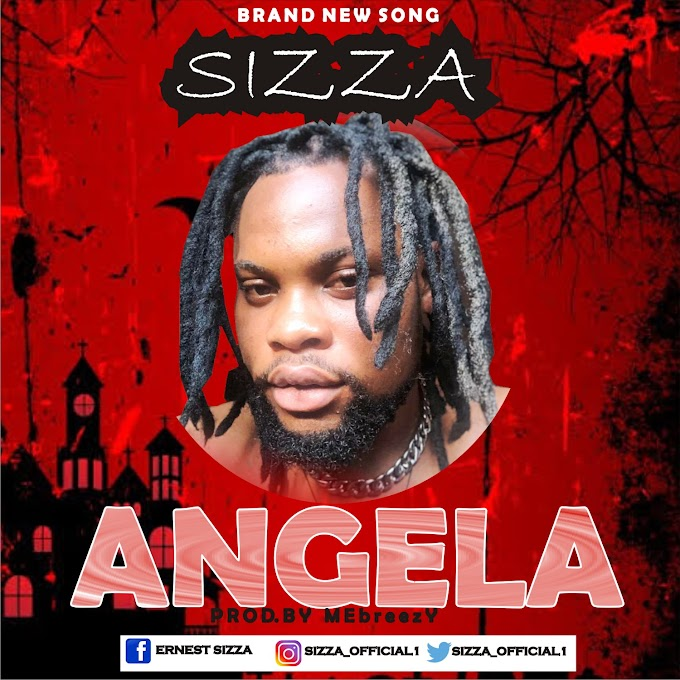 [Music] Sizza - Angela Prod. By MEbreezy.
