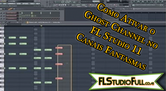 Como Ativar o Ghost Channel no FL Studio 11 - Canais Fantasmas