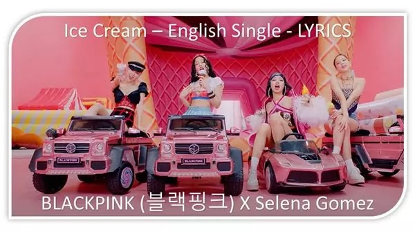 Ice Cream Lyrics X BLACKPINK Ft Selena Gomez