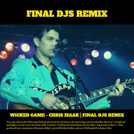 Final DJs Wicked Game Remix | Der Chris Isaak Song als funky NuDisco Edit ist SOTD