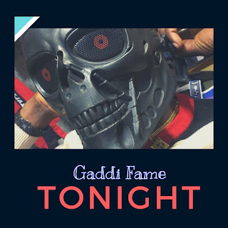DOWNLOAD MP3: Gaddi Fame - Tonight