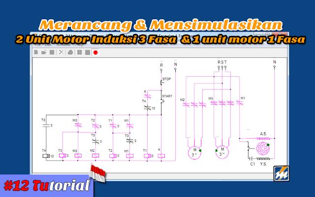 Contoh Ke 2 Merancang & Mensimulasikan 2 motor Induksi 3 fasa dan 1 motor listrik 1 fasa - Tutorial Bahasa Indonesia #12