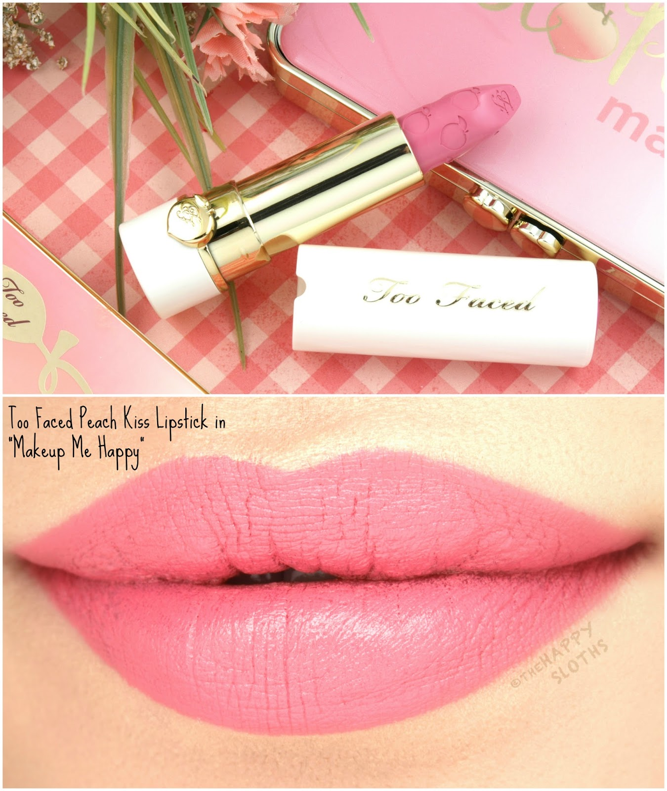 "Too Faced Peach Kiss Moisture Matte Long Wear Lipstick in ""Makeup Me Happy"": Review and Swatches"