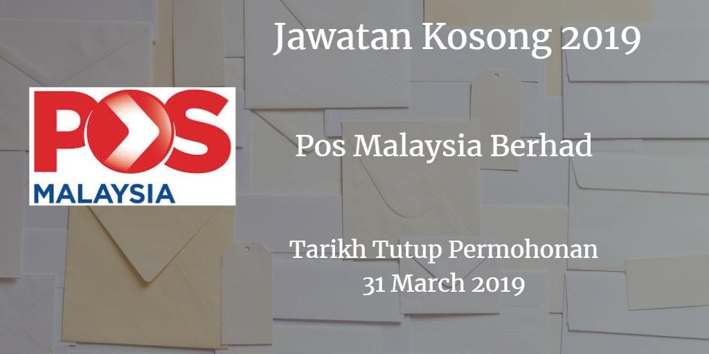 Jawatan Kosong Pos Malaysia Berhad 31 March 2019