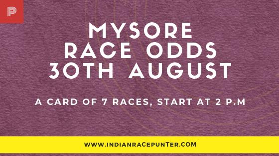 Mysore  Race Odds 30 August
