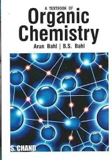 A TEXTBOOK OF ORGANIC CHEMISTRY  BY B.S BAHL AND ARUN BAHL
