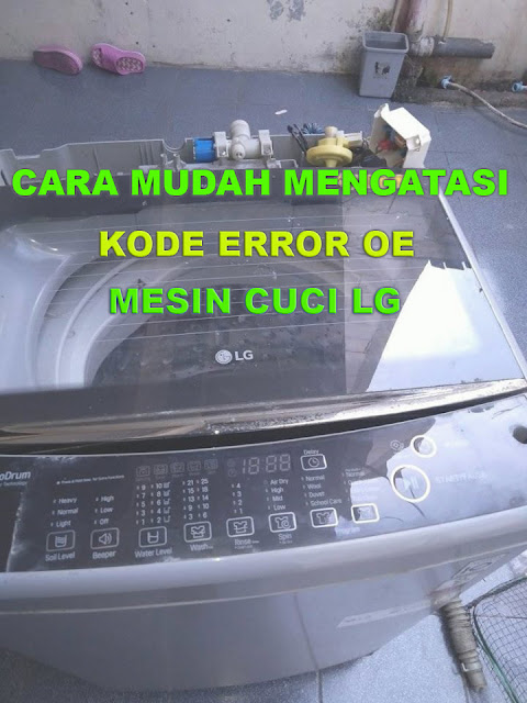 cara mengatasi kode error OE di mesin cuci LG