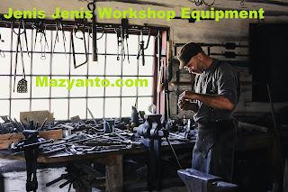 Pengertian, Fungsi dan Jenis Peralatan Workshop Equipment