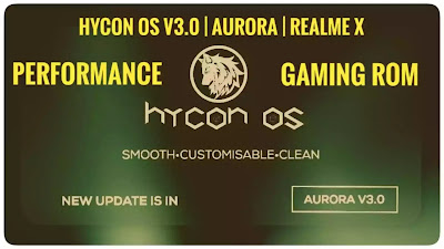 Hycon OS v3.0  Aurora Realme X Android 11 Gaming Rom
