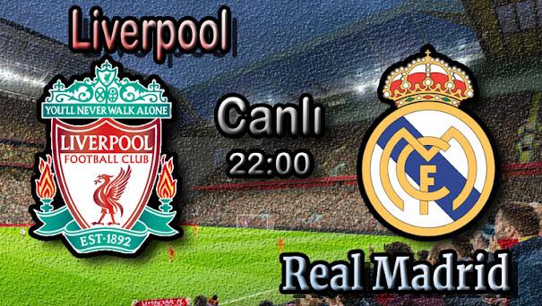 Liverpool - Real Madrid canlı maç izle