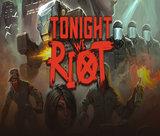 tonight-we-riot