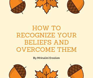 How To Recognize Your Beliefs And Overcome Them