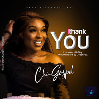 Audio: I THANK YOU by Chi-Gospel